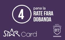 Pana la 4 rate fără dobândă prin cardul de credit STAR BT